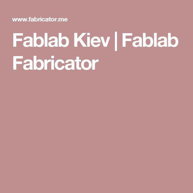 Fablab Kiev   Fablab Fabricator