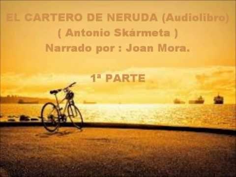 EL CARTERO DE NERUDA. ( Audiolibro ) 3ª Parte y final. - YouTube