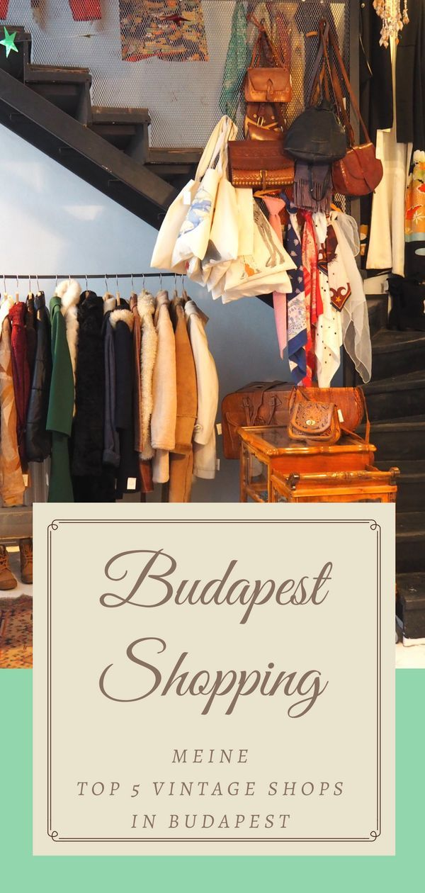 Top 5 Secondhand & Vintage Shops in Budapest. Budapest Shopping Tipp