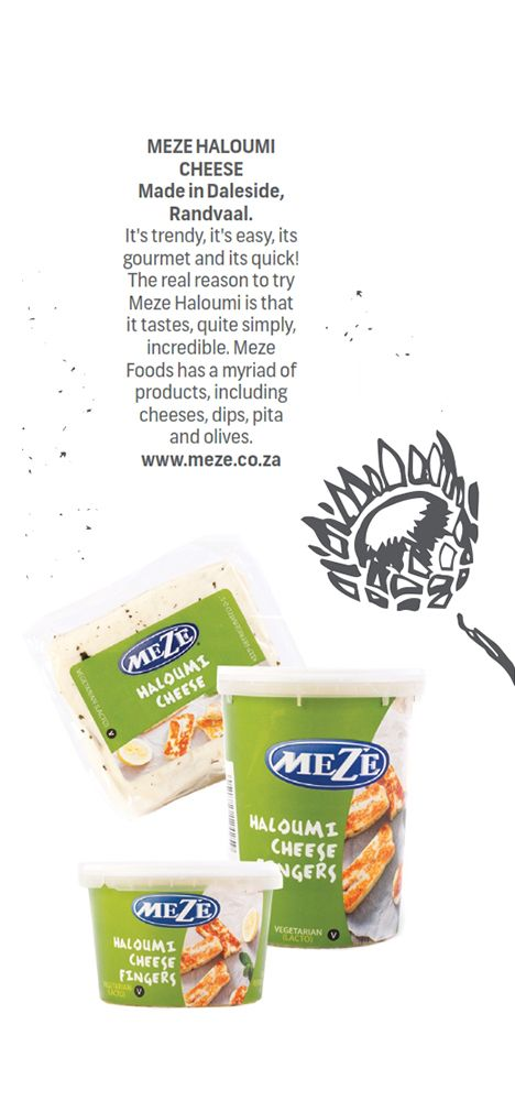 MEZE HALOUMI CHEESE - Made in #Daleside, #Randvaal.  It's trendy, it's easy, it's gourmet and it's quick! The real reason to try Meze Haloumi is that it tastes, quite simply, incredible. Meze Foods has a myriad of products, including cheeses, dips, pita and olives.