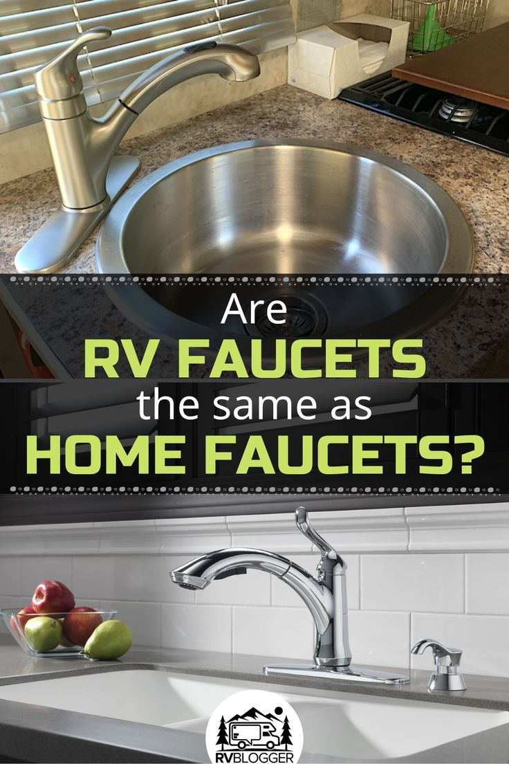 Are Rv Faucets The Same As Home Faucets Replace Bathroom Faucet Faucet Rv Shower Head