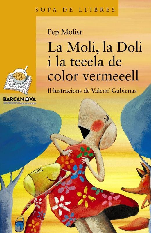PEP MOLIST. La Moli, la Doli i la teeela de color vermeeell. Barcelona : Barcanova, 2013. I*