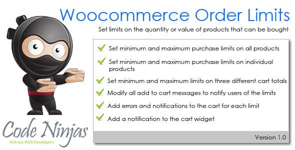 Woocommerce Purchase Limits   http://codecanyon.net/item/woocommerce-purchase-limits/5334972?ref=damiamio       Need to force your users to buy a certain amount, or stop them from buying too much? The Woocommerce Order Limits plugin gives you this capability.  The Woocommerce Order Limits plugin allows you to set minimum and maximum limits on the quantity of products that your users can buy as well as setting limits on the total value of the cart. Until the limits you have set have been…