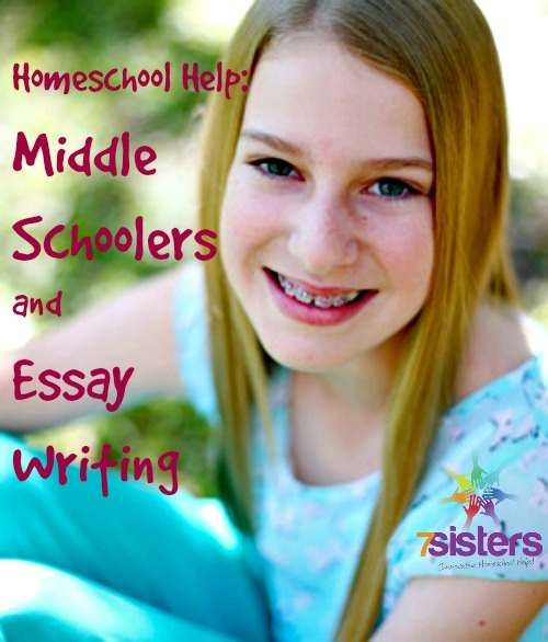Middle School Essay Writing Help 7sistershomeschool.com