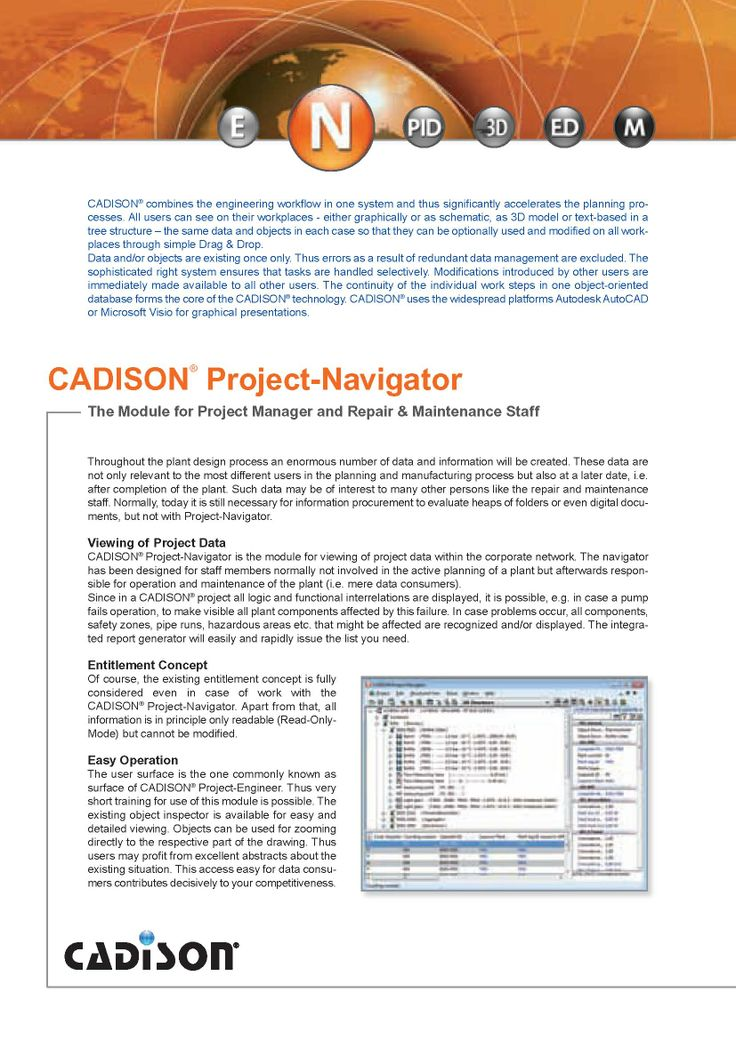 CADISON® Project Navigator is the module for viewing of project data within the corporate network. Navigator has been designed for staff members normally not involved in the active planning of a plant but afterwards responsible for operation and maintenance of the plant (i.e. mere data consumers).