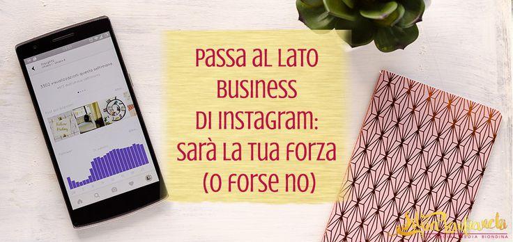 Come si fa a passare a un profilo business di Instagram, come leggere le statistiche e se passare da profilo personale a profilo business è obbligatorio.