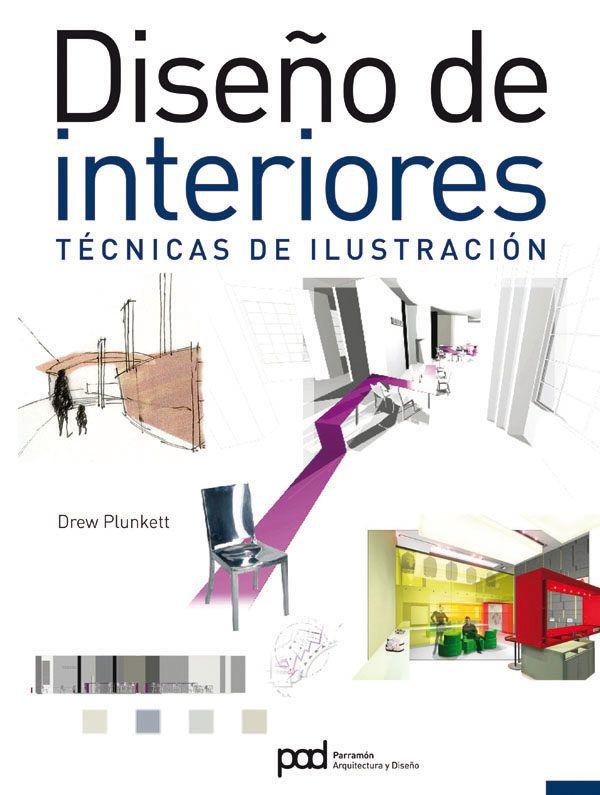 Diseno De Interiores Tecnicas De Ilustracion Drew Plunkett 9788434235588 Disenos De Unas Bocetos De Diseno De Interiores Diseno Arquitectonico