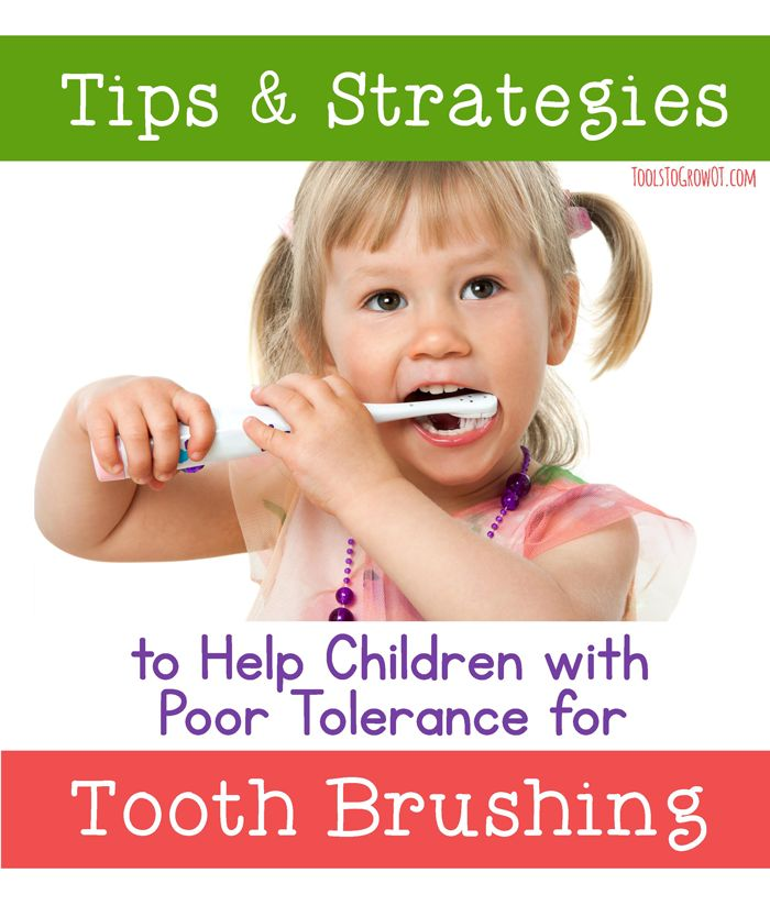 Tips & Strategies to Help  Children with Poor Tolerance for Tooth Brushing