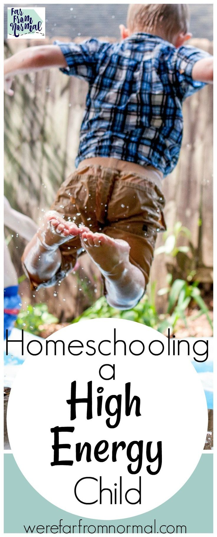 Homeschooling a High Energy Child | Far From Normal