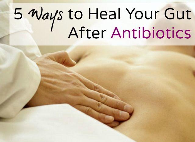 5 Ways to Heal Your Gut After Antibiotics - @Natural Family Today