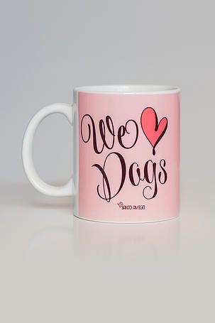 Caneca We Love Dogs | Santo Amigo | acessórios para doglovers e seus pets! | CANECA CACHORROS