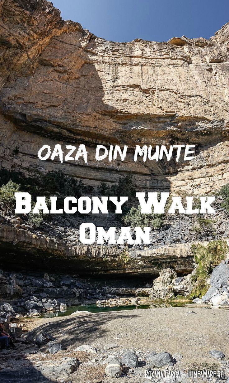 Oaza din munte - pe Jebel Shams, la capatul traseului Balcony Walk, se afla un lac...