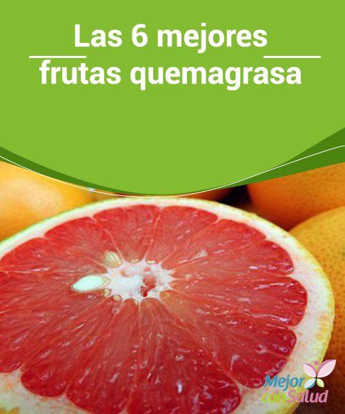"""Las 6 mejores frutas quemagrasa   Las frutas quemagrasa no engordan, son muy saludables y son producto de la naturaleza. Lo cierto es que son mucho más saludables que la mayoría de los productos """"light"""" que consumes."""