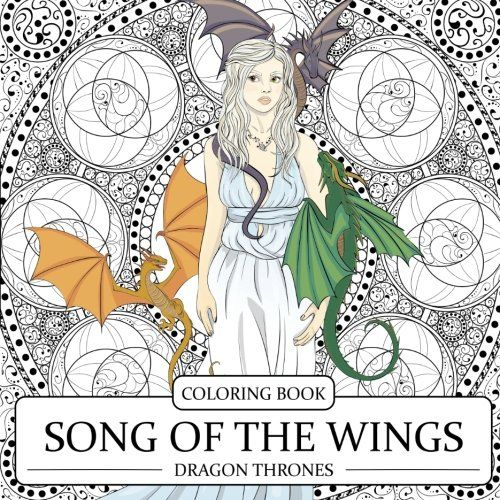 Song Of The Wings Coloring Book Dragons Adult Dragon Thrones By