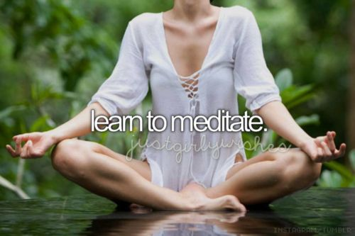Learn to Meditate / Bucket List Ideas / Before I Die