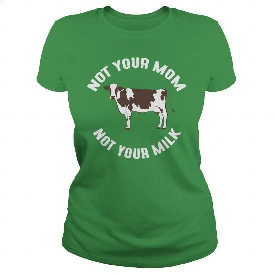 Not Your Mom Not Your Milk Vegan T Shirt - #denim shirts #wholesale sweatshirts…