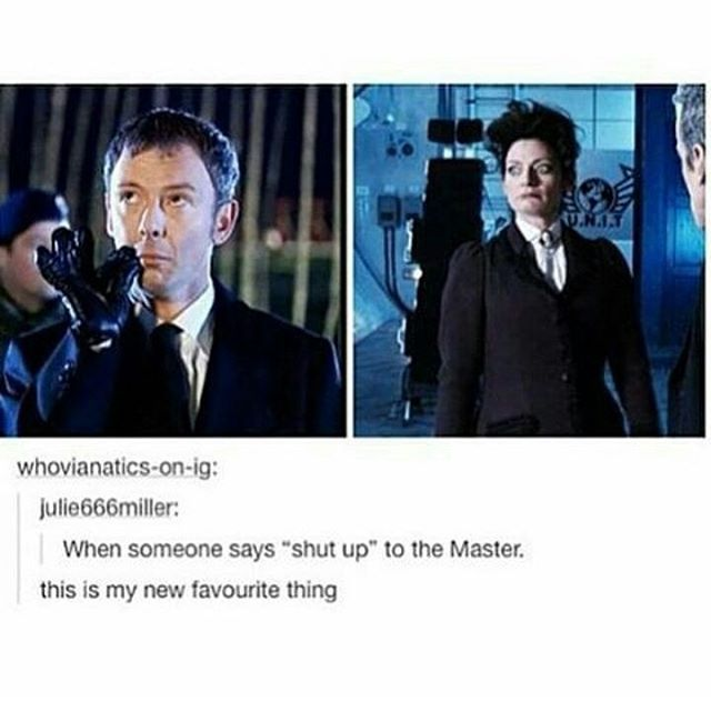 Doctor Who the master missy when someone says shut up