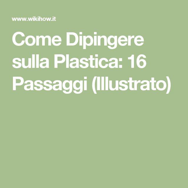 Amato Oltre 25 fantastiche idee su Dipingere plastica su Pinterest  TW96