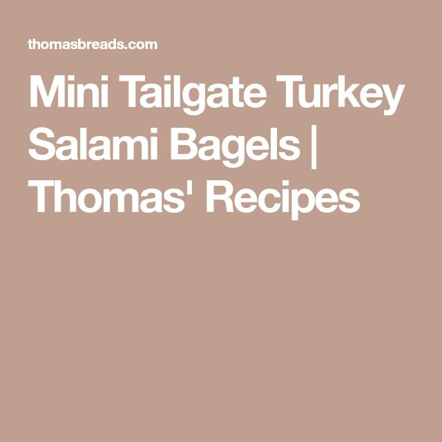 Mini Tailgate Turkey Salami Bagels | Thomas' Recipes