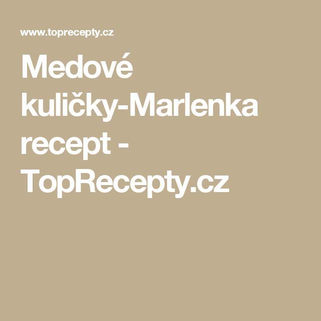 Medové kuličky-Marlenka recept - TopRecepty.cz