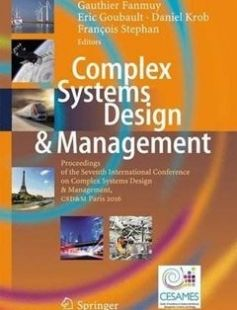 Complex Systems Design & Management: Proceedings of the Seventh International Conference on Complex Systems Design & Management CSD&M Paris 2016 free download by Gauthier Fanmuy Eric Goubault Daniel Krob François Stephan (eds.) ISBN: 9783319491028 with BooksBob. Fast and free eBooks download.  The post Complex Systems Design & Management: Proceedings of the Seventh International Conference on Complex Systems Design & Management CSD&M Paris 2016 Free Download appeared first on Booksbob.com.