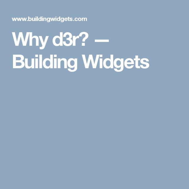 Why d3r? — Building Widgets