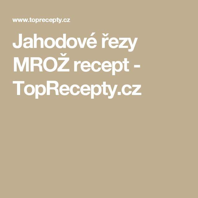 Jahodové řezy MROŽ recept - TopRecepty.cz