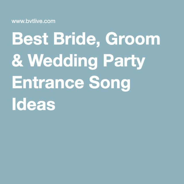 Best Bride Groom Wedding Party Entrance Song Ideas