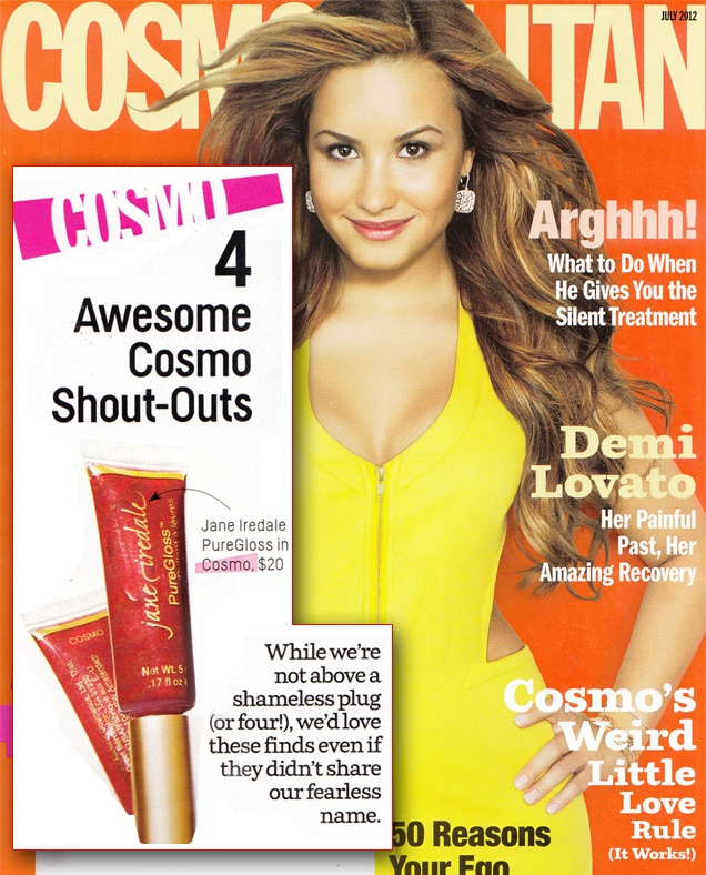 Looks like Cosmpolitan magazine loves Jane Iredale Pure lip glosses. These come in over 20 AWESOME shades!