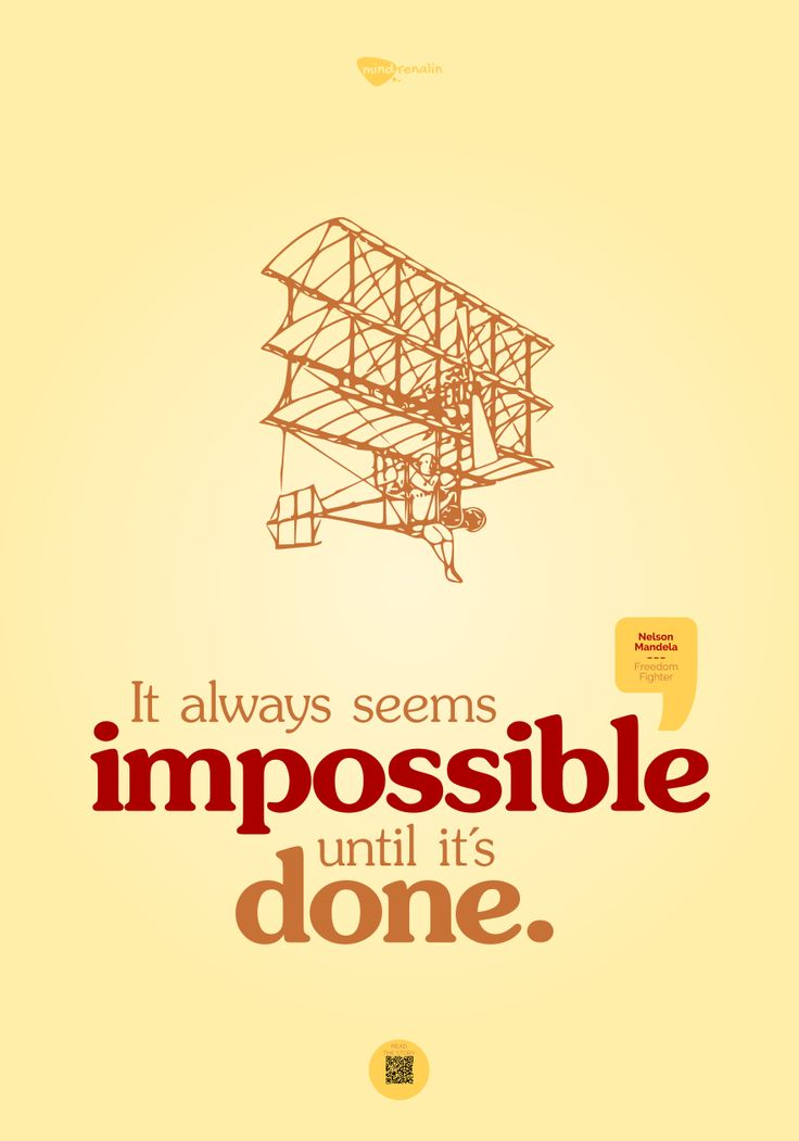 It always seems impossible until it's done. | mindrenalin.com