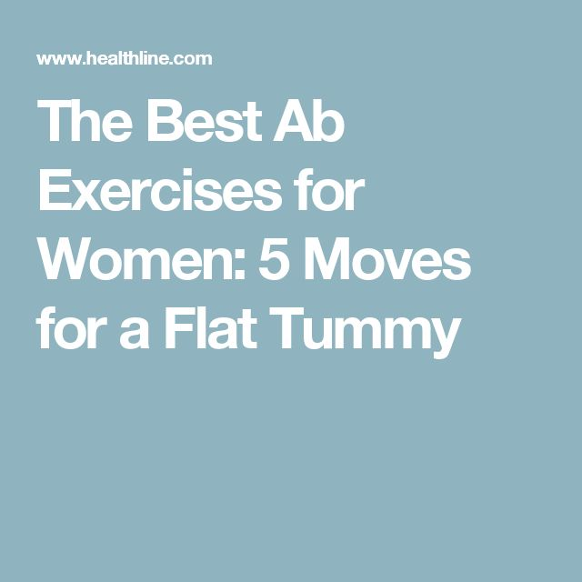 The Best Ab Exercises for Women: 5 Moves for a Flat Tummy