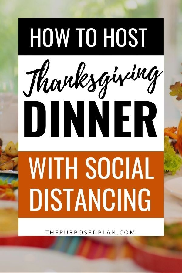 7 Tips For Hosting Thanksgiving Dinner For The First Time With Social Distancing In 2020 Hosting Thanksgiving Dinner Hosting Thanksgiving Outdoor Thanksgiving