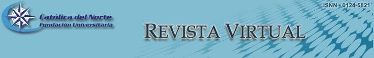 Revista Virtual. Universidad Católica del Norte
