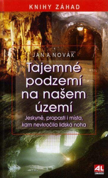 Jan A. Novák – Tajemné podzemí na našem území #alpress #recenze #záhady #tajemství #podzemí #jannovák #knihy