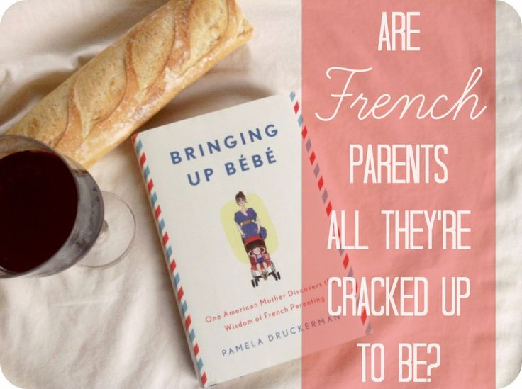 A critical look at French parents and encouragement to develop a parenting philosophy that works for you!