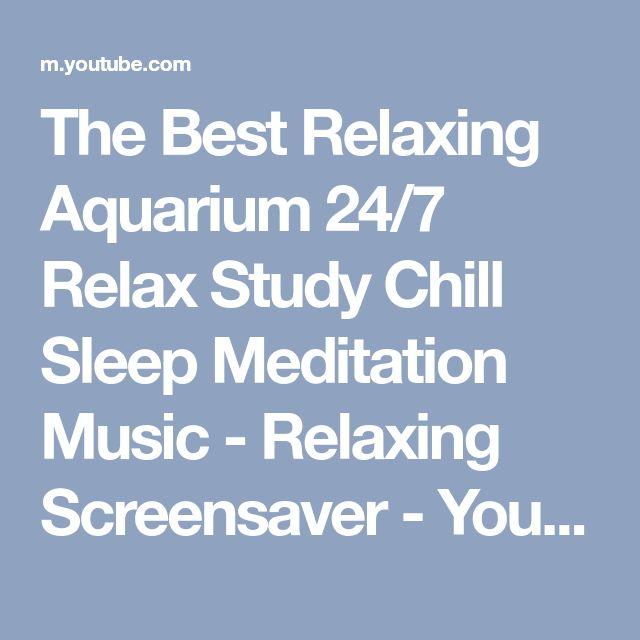 The Best Relaxing Aquarium 24/7 Relax Study Chill Sleep Meditation Music - Relaxing Screensaver - YouTube
