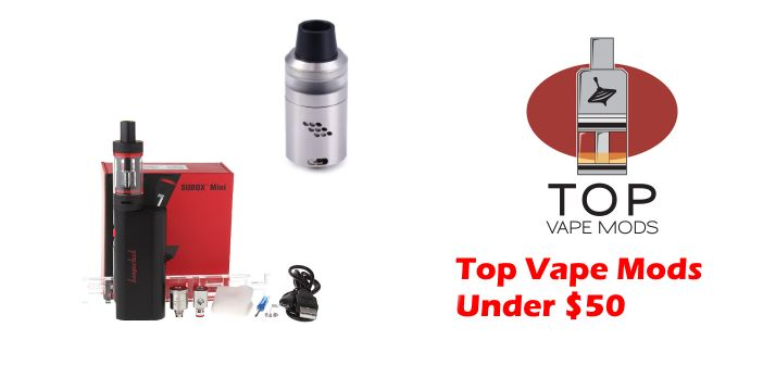 Top Vape Mods Under $50