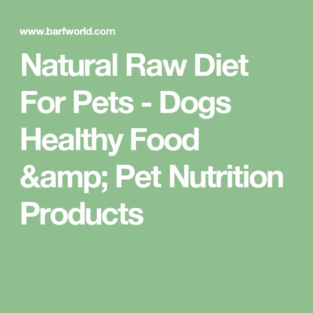 Natural Raw Diet For Pets - Dogs Healthy Food & Pet Nutrition Products