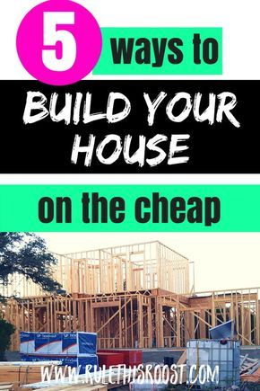 5 Ways to Build a House on the Cheap Homes/Cabins Pinterest