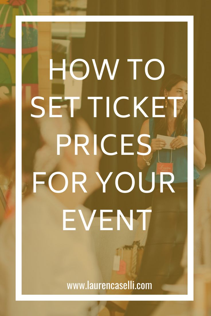Ticket Prices How Do You Set Them for Your Next Event