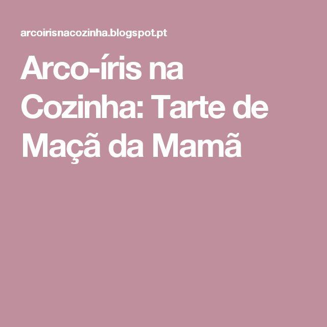 Arco-íris na Cozinha: Tarte de Maçã da Mamã
