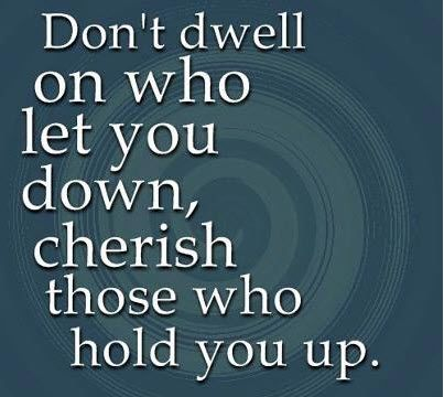 """Hurtful when a long time """"friend"""" lets you down. Today, I choose to cherish my true friends who hold me up!"""