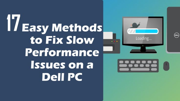 Are you a Dell PC user and struggling with the slow PC? Then here check out the easy tricks to speed it up...