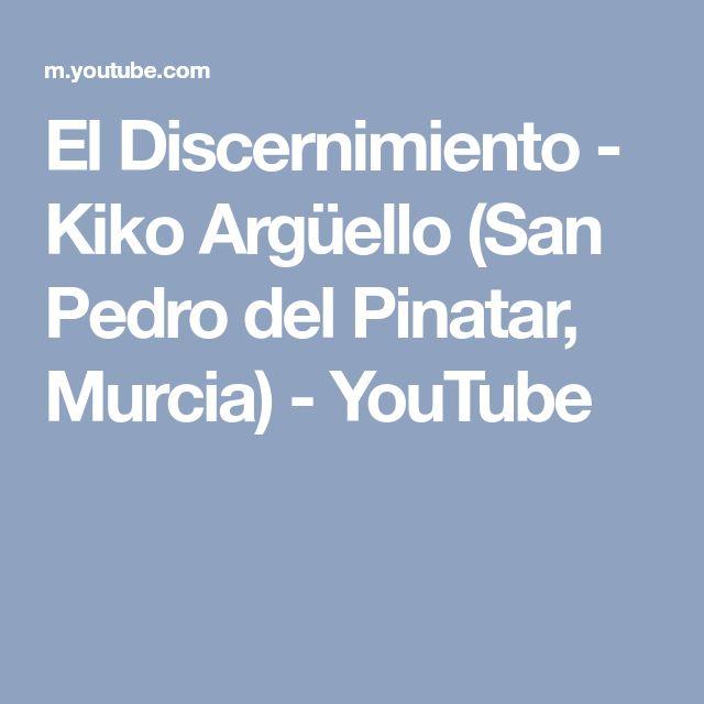El Discernimiento - Kiko Argüello (San Pedro del Pinatar, Murcia) - YouTube