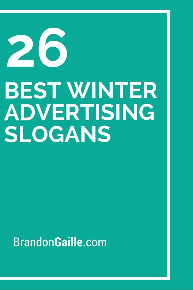 101 Best Winter Advertising Slogans Advertising Slogans