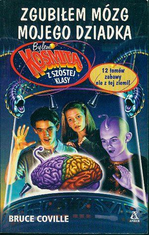 Zgubiłem mózg mojego dziadka, Bruce Coville, Amber, 2002, http://www.antykwariat.nepo.pl/zgubilem-mozg-mojego-dziadka-bruce-coville-p-14795.html