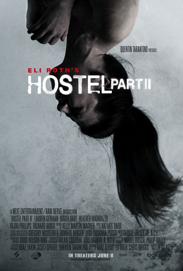 Hostel Part II...one of the best sequels I've ever seen in my life and that's hard for horror movies.
