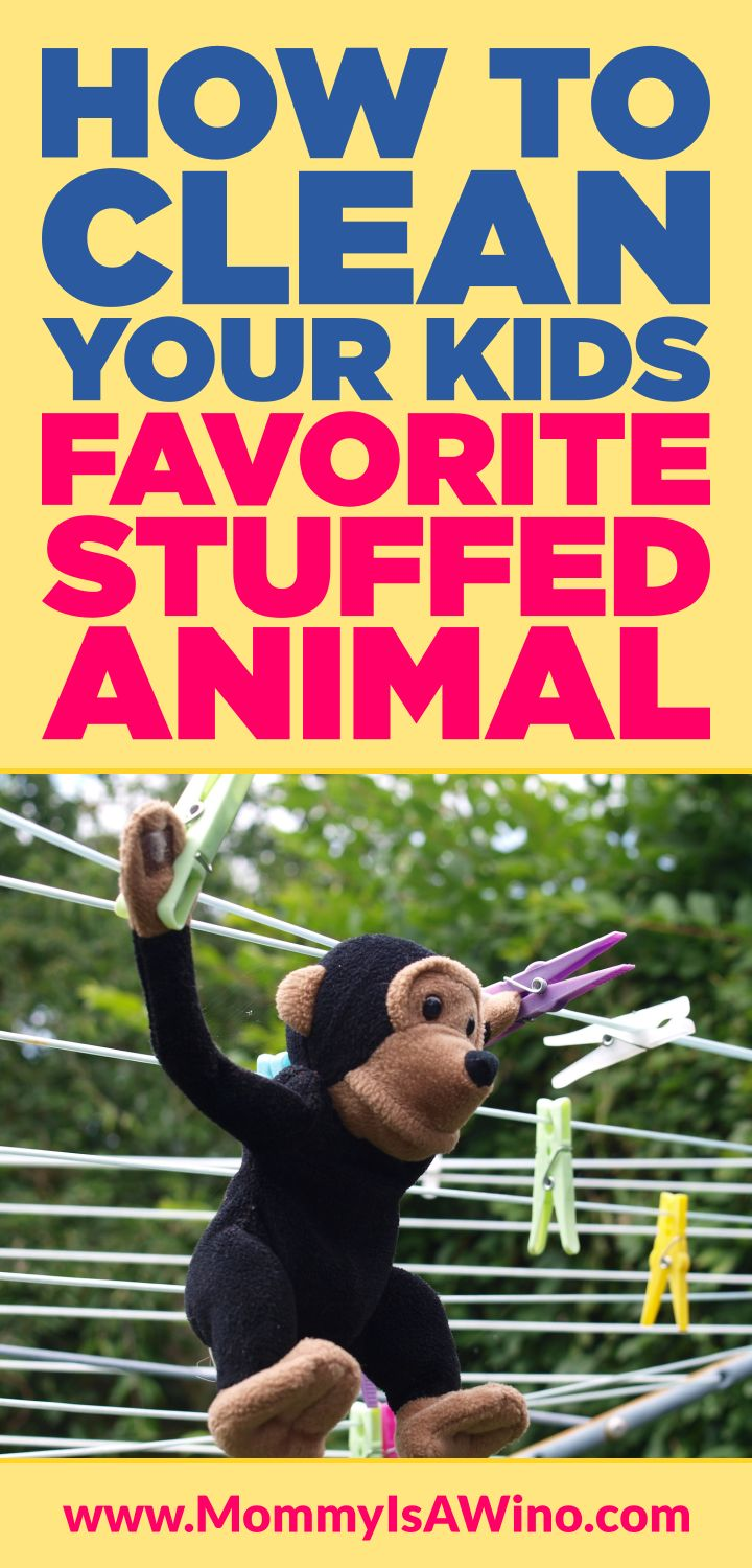 How to Clean Your Kids Favorite Toy - 6 Tips for cleaning stuffed animals
