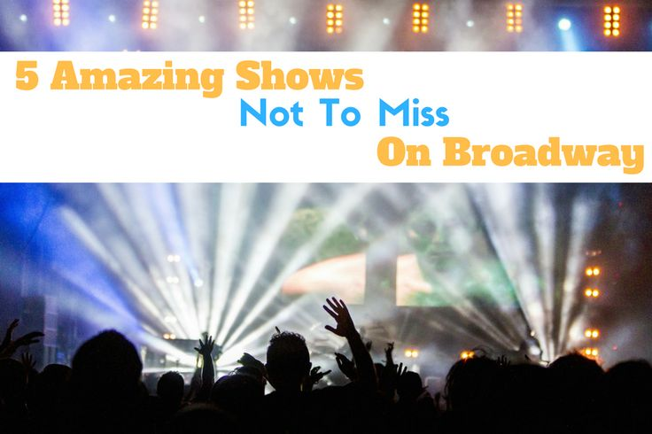 Best Broadway Shows In NYC | Not To Miss PerformancesBest Broadway Shows In NYC | Not To Miss Performances