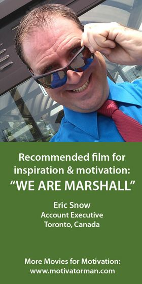 """""""My favourite motivational movie is We Are Marshall, a tale of true resilience in the face of tragic loss. Based on true events following the 1970 plane crash that killed 75 team members, staff and supporters of a University football club, it shows that anyone can overcome horrific circumstances.  My first viewing was at a time that I experienced a number of significant losses in my life, simultaneously, and this story had a profoundly positive inspirational impact on me."""" Eric, Toronto…"""
